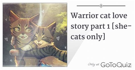 Warrior cat love story part 1 [she-cats only]