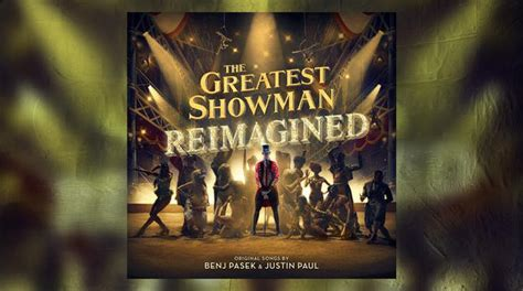 The Greatest Showman: Reimagined Track By Track Album